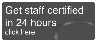 get staff certified in 24 hours